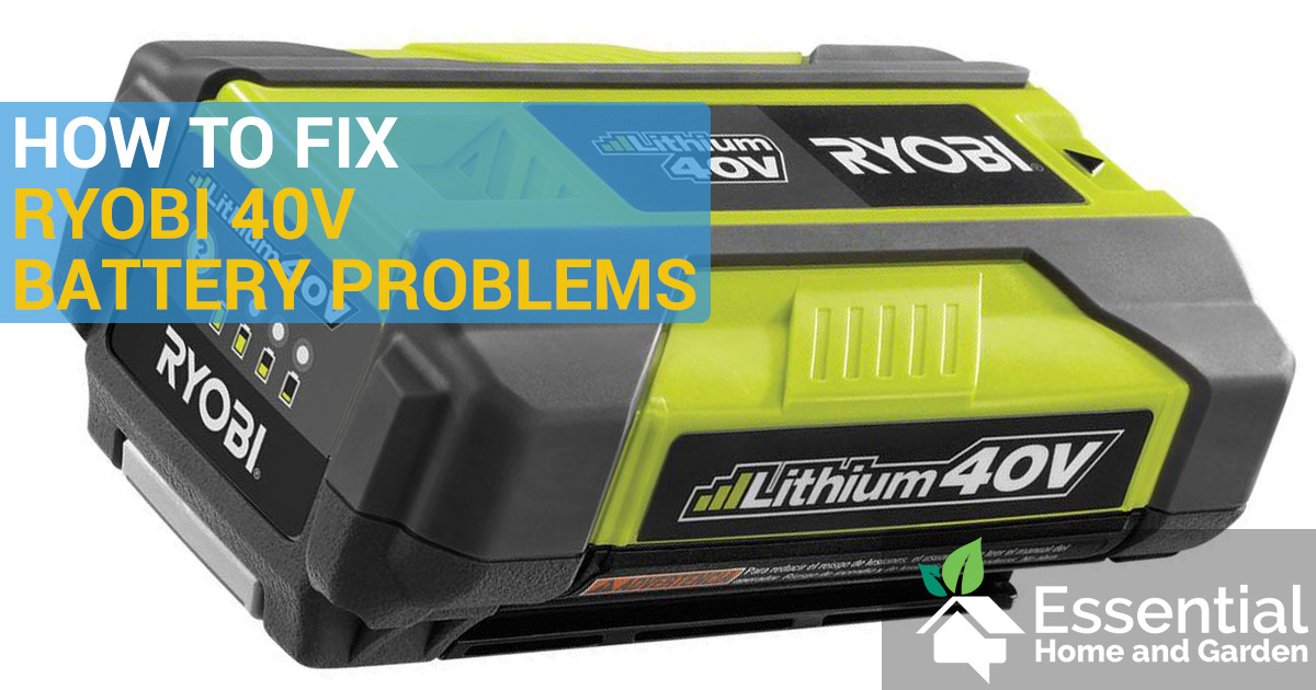 ryobi 40v battery problems