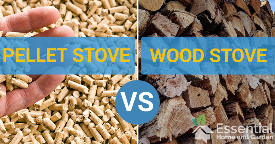 Pellet Stove Vs Wood Stove Which Should You Choose Essential