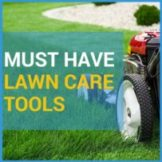5 Must Have Lawn Care Tools