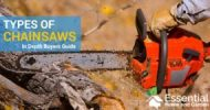 Different Types of Chainsaws – A Buyers Guide
