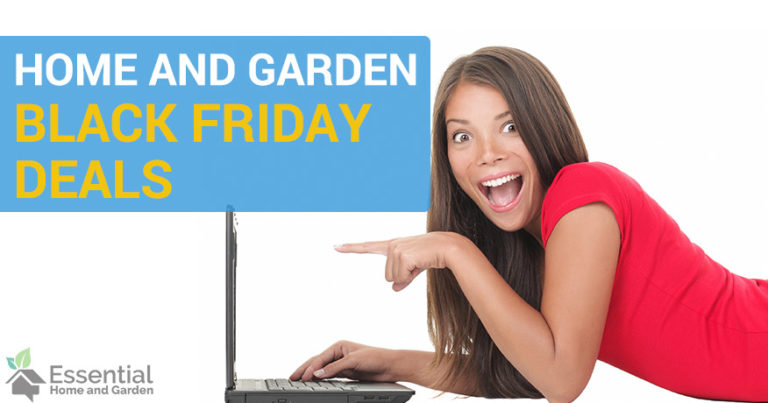 BLACK FRIDAY HOME AND GARDEN DEALS