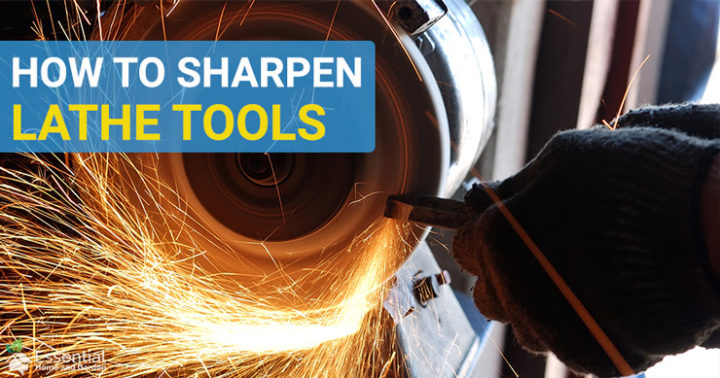 How To Sharpen Lathe Tools