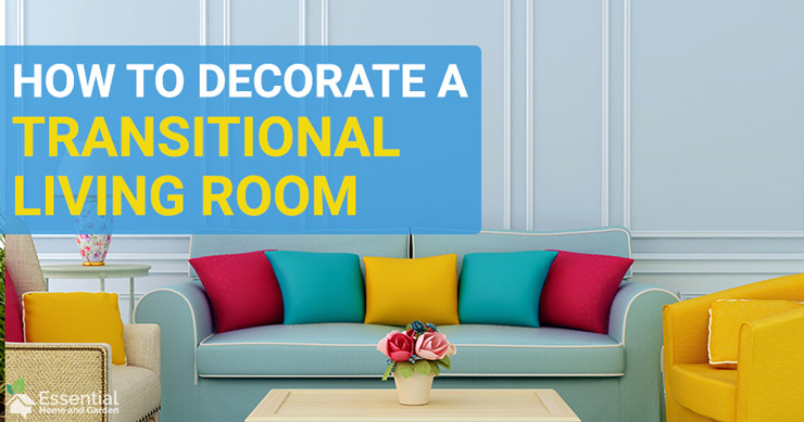 How to Decorate a Transitional Living Room in 2020
