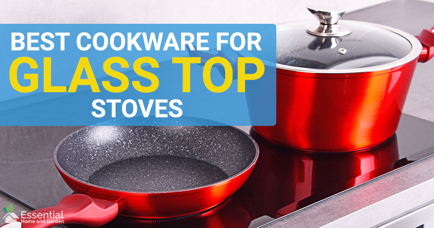 The Best Cookware For Glass Top Stoves 2020