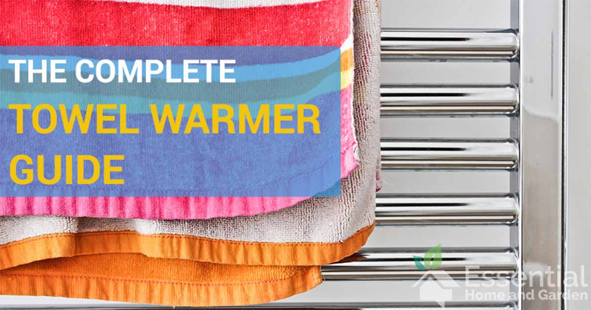 The complete towel warmer guide